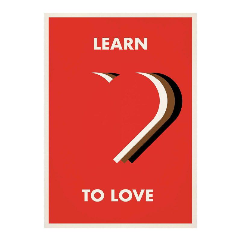 Learn To Love Print